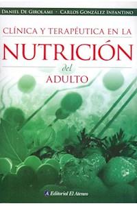 Papel Clinica Y Terapeutica En La Nutricion Del Adulto