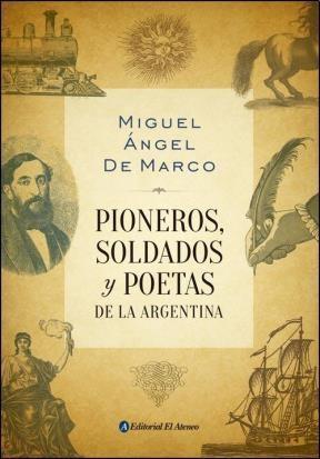Libro Pioneros  Soldados Y Poetas De La Argentina