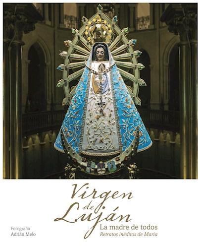 Papel VIRGEN DE LUJAN LA MADRE DE TODOS RETRATOS INEDITOS DE MARIA