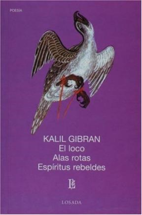 Libro El Loco  Alas Rotas  Espiritus Rebeldes