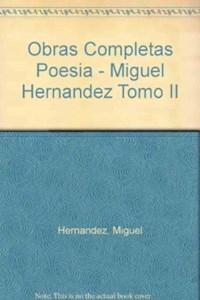 Papel Miguel Hernandez - Tomo Ii