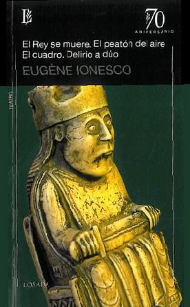Libro El Rey Se Muere / El Peaton Del Aire / El Cuadro / Delirio A Duo
