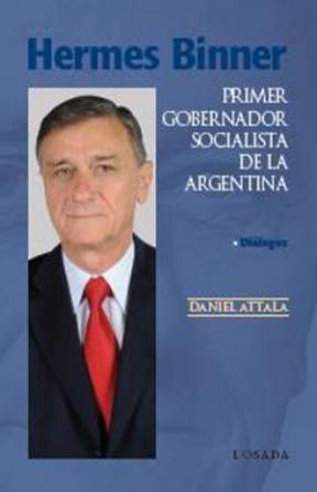 Papel Hermes Binner Primer Gobernador Socialista De La Argentina