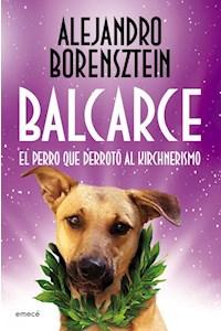 Papel Balcarce, El Perro Que Derrotó Al Kirchnerismo