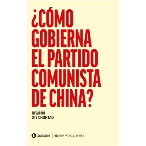 LIBRO COMO GOBIERNA EL PARTIDO COMUNISTA EN CHINA