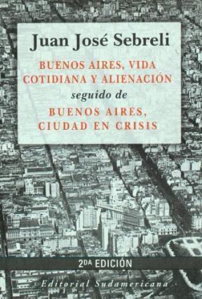 Papel Buenos Aires Vida Cotidiana Y Alienacion