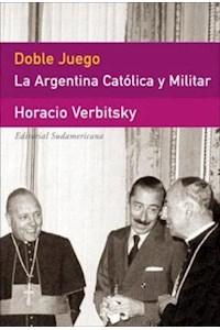 Papel Doble Juego (La Argentina Catolica Y Militar)