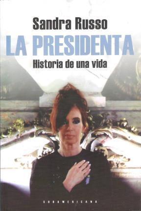 Papel LA PRESIDENTA. HISTORIA DE UNA VIDA