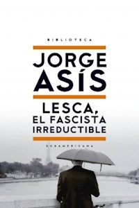 Papel Lesca, El Fascista Irreductible