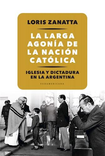 Libro La Larga Agonia De La Nacion Catolica