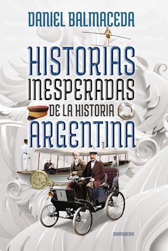 Libro Historias Inesperadas De La Historia Argentina