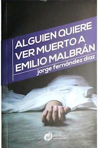 Papel Alguien Quiere Ver Muerto A Emilio Malbran