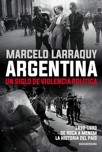 Papel Argentina Un Siglo De Violencia Politica