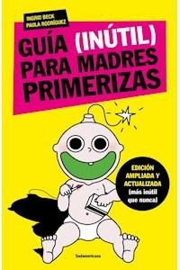 Papel Guia (Inutil) Para Madres Primerizas '17