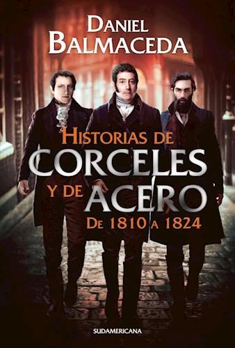 LIBRO HISTORIA DE CORCELES Y DE ACERO DE 1810 A 1824