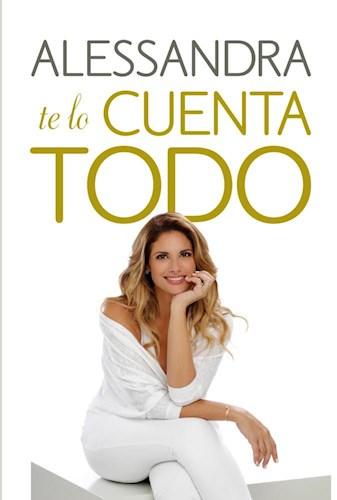 Libro Alessandra Te Lo Cuenta Todo