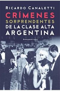 Papel Crimenes Sorprendentes De La Clase Alta Argentina