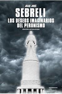 Papel Los Deseos Imaginarios Del Peronismo