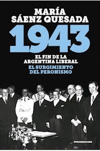 Papel 1943 - El Fin De La Argentina Liberal