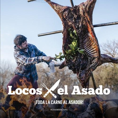 Libro Locos X El Asado : Toda La Carne Al Asador !.