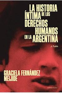 Papel Historia Intima De Los Derechos Humanos En La Argentina