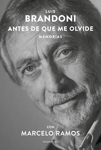 Papel ANTES DE QUE ME OLVIDE MEMORIAS (COLECCION BIOGRAFIAS Y TESTIMONIOS)