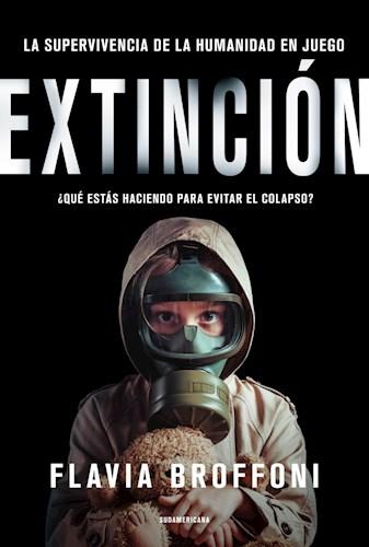 Papel EXTINCION LA SUPERVIVENCIA DE LA HUMANIDAD EN JUEGO (COLECCION ENSAYO)