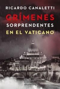 Papel CRIMENES SORPRENDENTES EN EL VATICANO (COLECCION INVESTIGACION PERIODISTICA)
