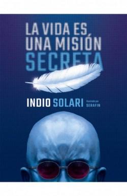 Libro La Vida Es Una Mision Secreta