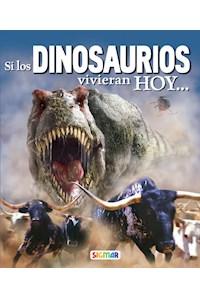 Papel Si Los Dinosaurios Vivieran Hoy