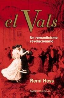 Papel Vals, El. Un Romanticismo Revolucionario