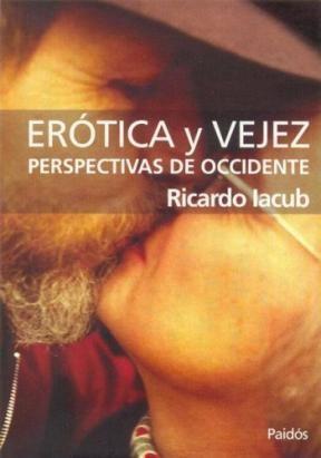 Papel Erotica Y Vejez. Perspectivas De Occidente