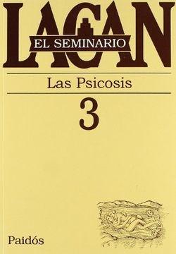Libro 3. El Seminario Las Psicosis