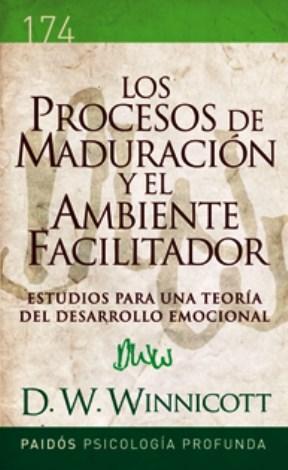 Papel PROCESOS DE MADURACION Y EL AMBIENTE FACILITADOR (BIBLIOTECA DE PSICOLOGIA PROFUNDA)