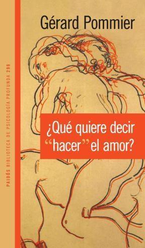 Libro Que Quiere Decir ' Hacer El Amor ' ?