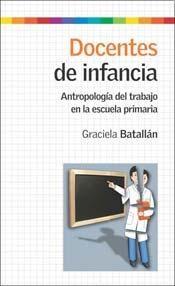 Papel Docentes De Infancia. Antropologia Del Trabajo En La Escuela