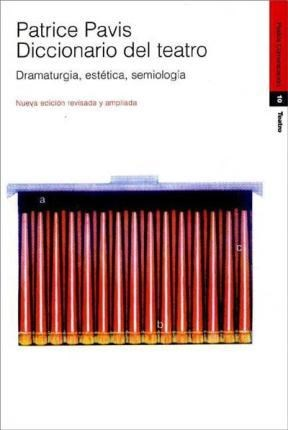 Papel DICCIONARIO DEL TEATRO DRAMATURGIA ESTETICA SEMIOLOGIA [N/ED AMPIADA] (COMUNICACION 34010)