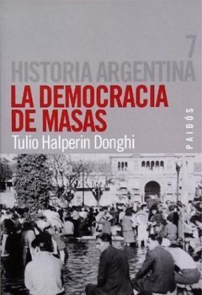 Libro 7. La Democracia De Masas  Historia Argentina