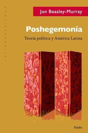 Papel POSHEGEMONIA (TEORIA POLITICA Y AMERICA LATINA)