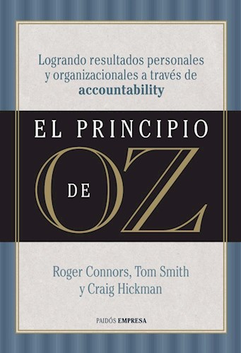 Papel PRINCIPIO DE OZ LOGRANDO RESULTADOS PERSONALES Y ORGANIZACIONES A TRAVES DE ACCOUNTABILITY (EMPRESA)