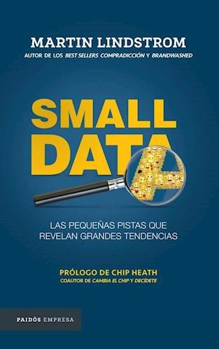 Papel SMALL DATA LAS PEQUEÑAS PISTAS QUE REVELAN GRANDES TENDENCIAS (PAIDOS EMPRESA) (RUSTICO)