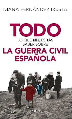 Papel Todo Lo Que Necesitás Saber Sobre La Guerra Civil Española