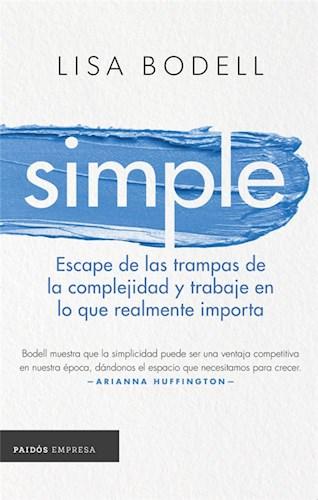 Papel SIMPLE ESCAPE DE LAS TRAMPAS DE LA COMPLEJIDAD Y TRABAJE EN LO QUE REALMENTE IMPORTA (EMPRESA) (RU.)