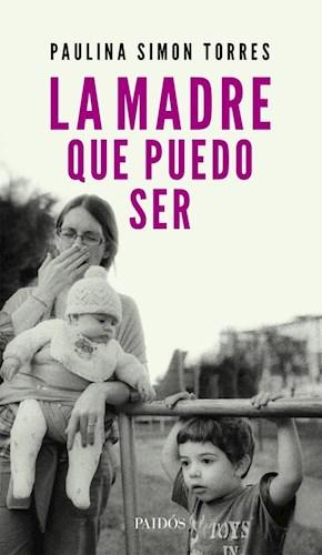 Libro La Madre Que Puedo Ser