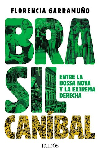 Papel BRASIL CANIBAL ENTRE LA BOSSA NOVA Y LA EXTREMA DERECHA