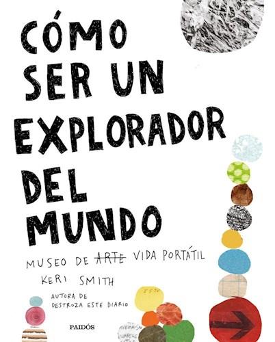 Libro Como Ser Un Explorador Del Mundo