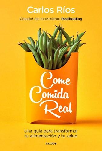 Papel COME COMIDA REAL (PROLOGO DE XIMENA SAENZ)