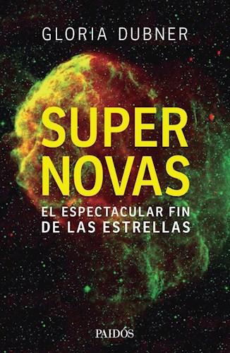 Papel SUPERNOVAS EL ESPECTACULAR FIN DE LAS ESTRELLAS (ILUSTRADO)