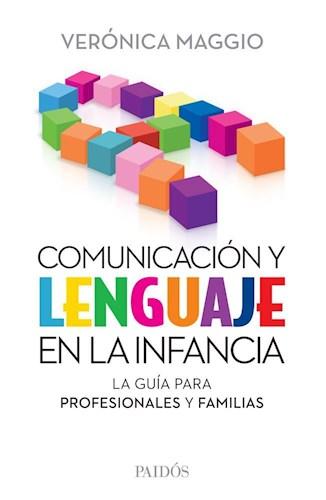 Papel COMUNICACION Y LENGUAJE EN LA INFANCIA LA GUIA PARA PROFESIONALES Y FAMILIAS