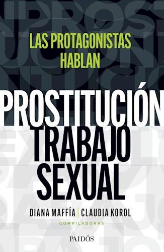 Papel PROSTITUCION TRABAJO SEXUAL LOS PROTAGONISTAS HABLAN